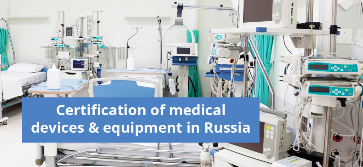 Certification of medical devices & equipment in Russia